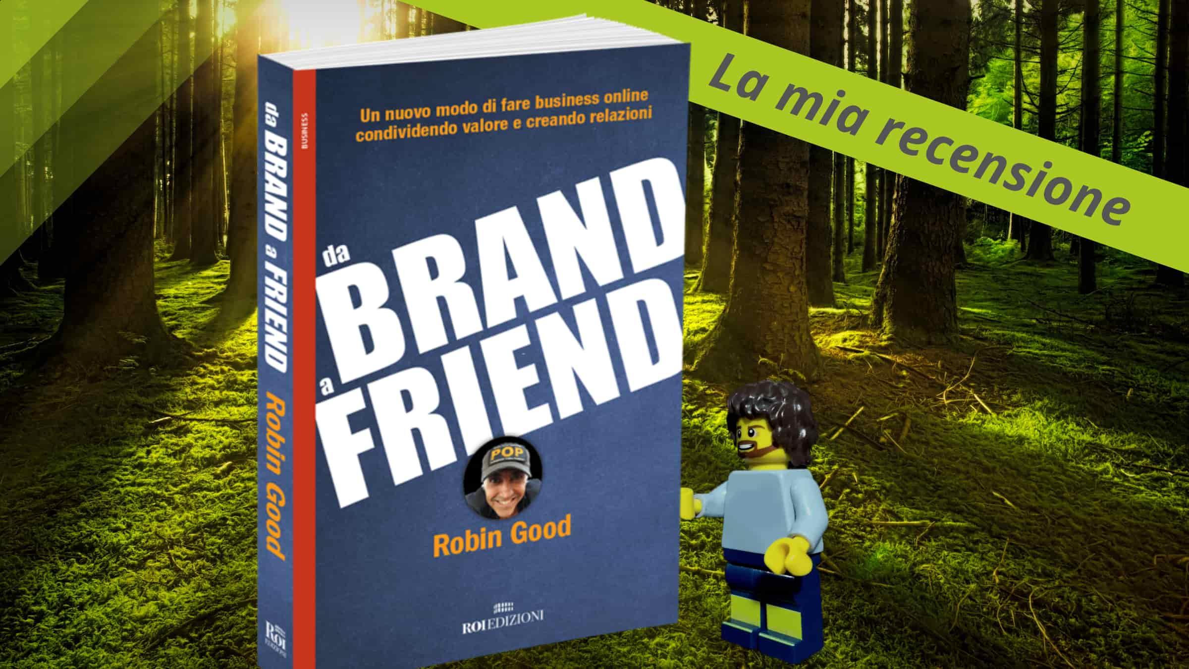 Da Brand a Friend. La recensione