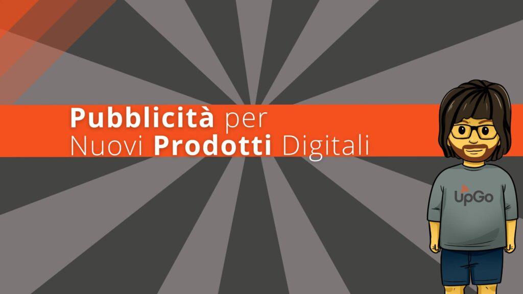 Pubblicità per nuovi prodotti digitali